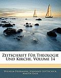 Zeitschrift Fr Theologie Und Kirche, Volume 14