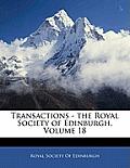Transactions - The Royal Society of Edinburgh, Volume 18