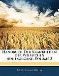 Handbuch Der Krankheiten Der Weiblichen Adnexorgane, Volume 3