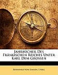 Jahrbcher Des Frnkischen Reiches Unter Karl Dem Grossen