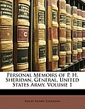 Personal Memoirs of P. H. Sheridan, General, United States Army, Volume 1