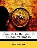 L'Ami de La Religion Et Du Roi, Volume 29
