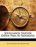 Jovellanos: Nuevos Datos Para Su Biografa