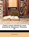 Saint Louis Medical and Surgical Journal, Volume 86
