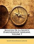 Bulletin de La Socit D'Archologie Lorraine, Volume 7