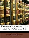 Dwight's Journal of Music, Volumes 5-6