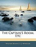 The Captain's Room, Etc