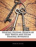 Heating Systems: Design of Hot Water and Steam Heating Apparatus