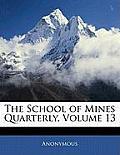 The School of Mines Quarterly, Volume 13