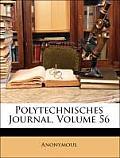 Polytechnisches Journal, Volume 56