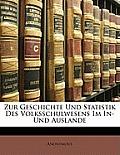 Zur Geschichte Und Statistik Des Volksschulwesens Im In- Und Auslande