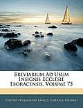 Breviarium Ad Usum Insignis Ecclesie Eboracensis, Volume 75