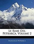Le Rime del Petrarca, Volume 2