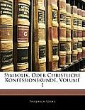 Symbolik, Oder Christliche Konfessionskunde, Volume 1