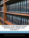 Nonnou Tou Panopolitou Dionysiak?n Biblia M?, Volume 1