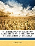 The Physiology of Digestion Considered with Relation to the Principles of Dietetics