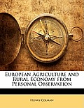 European Agriculture and Rural Economy from Personal Observation