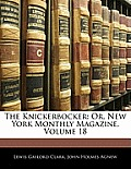 The Knickerbocker: Or, New York Monthly Magazine, Volume 18