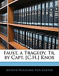 Faust, a Tragedy, Tr. by Capt. [C.H.] Knox