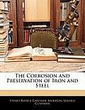 The Corrosion and Preservation of Iron and Steel