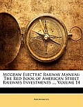 McGraw Electric Railway Manual: The Red Book of American Street Railways Investments ..., Volume 14