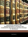 Nouvelles Annales de Mathmatiques: Journal Des Candidats Aux Coles Polytechnique Et Normale