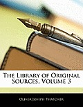 The Library of Original Sources, Volume 3