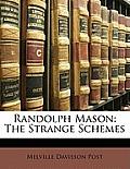Randolph Mason: The Strange Schemes