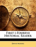 First (-Fourth) Historial Reader