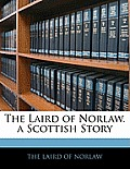 The Laird of Norlaw. a Scottish Story