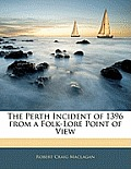 The Perth Incident of 1396 from a Folk-Lore Point of View