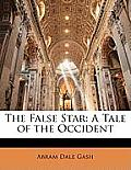 The False Star: A Tale of the Occident