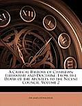 A Critical History of Christian Literature and Doctrine: From the Death of the Apostles to the Nicene Council, Volume 2