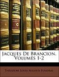Jacques de Brancion, Volumes 1-2