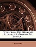 Collection Des Mmoires Relatifs Lhistoire de France...