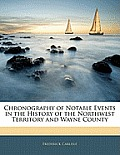 Chronography of Notable Events in the History of the Northwest Territory and Wayne County