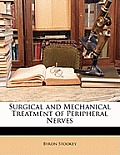 Surgical and Mechanical Treatment of Peripheral Nerves
