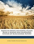 American Weeds and Useful Plants: Being a Second and Illustrated Edition of Agricultural Botany