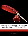 Baily's Magazine of Sports and Pastimes, Volume 125