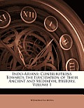 Indo-Aryans: Contributions Towards the Elucidation of Their Ancient and Mediaeval History, Volume 1