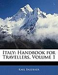 Italy: Handbook for Travellers, Volume 1