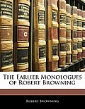The Earlier Monologues of Robert Browning