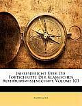 Jahresbericht Ber Die Fortschritte Der Klassischen Altertumswissenschaft, Volume 103