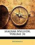 Magyar Nyelvr, Volume 34