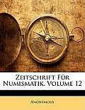 Zeitschrift Fr Numismatik, Volume 12