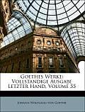 Goethes Werke: Vollstandige Ausgabe Letzter Hand, Volume 55