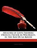 Memoirs of John Frederic Oberlin: Pastor in Waldbach, in the Ban de La Roche