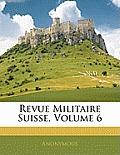 Revue Militaire Suisse, Volume 6