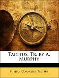 Tacitus. Tr. by A. Murphy