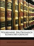 Wilhelmine, Ein Prosaisch Komisches Gedicht